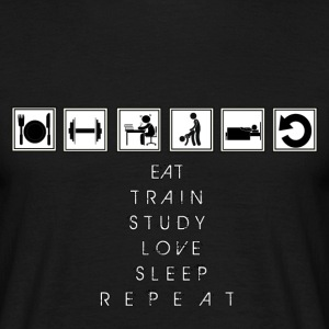 Eat, train, study, love, sleep, repeat... - T-shirt Homme
