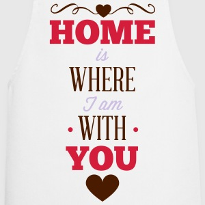 Where you are is my home  Aprons - Cooking Apron