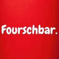 Motiv ~ Fourschbar (Mug)
