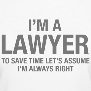 I'm A Lawyer... T-Shirts - Women's Organic T-shirt