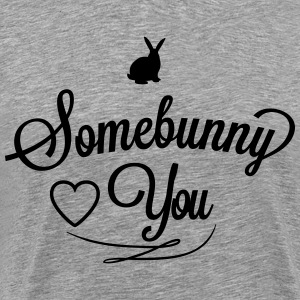 Somebunny loves you Camisetas - Camiseta premium hombre
