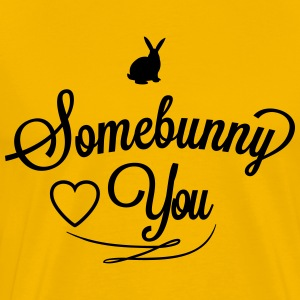 Somebunny loves you T-Shirts - Männer Premium T-Shirt