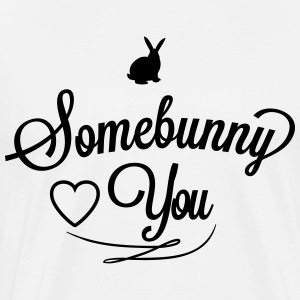 Somebunny loves you T-shirts - Mannen Premium T-shirt