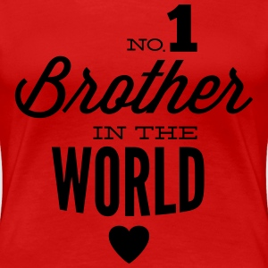 no1 brother of the world Magliette - Maglietta Premium da donna