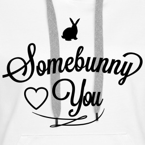 Somebunny loves you Felpe - Felpa con cappuccio premium da donna