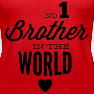 no1 brother of the world Tops - Frauen Premium Tank Top