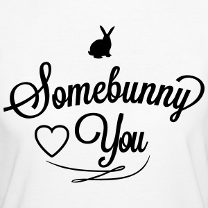 Somebunny loves you T-Shirts - Frauen Bio-T-Shirt