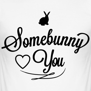 Somebunny loves you T-Shirts - Men's Slim Fit T-Shirt