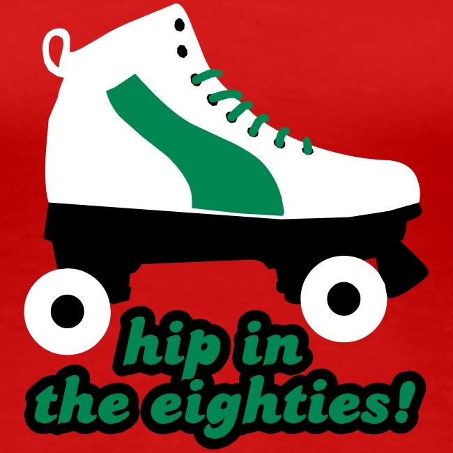 Hip in the Eighties
