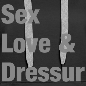 Sex Love and Dressur Pullover & Hoodies - Frauen Premium Hoodie