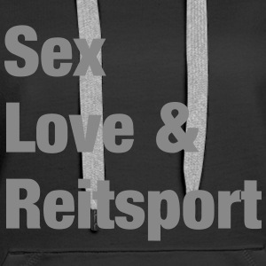 Sex Love and Reitsport Pullover & Hoodies - Frauen Premium Hoodie