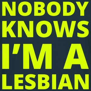 Nobody knows I'm a lesbian T-shirts - Mannen T-shirt