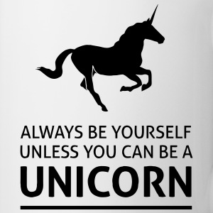 Always be yourself unless you can be a unicorn - Tasse