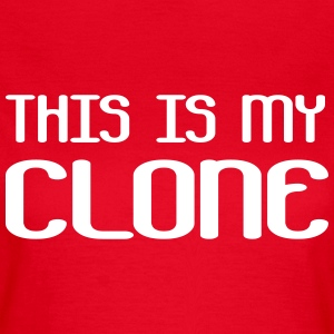 This is my clone T-Shirts - Women's T-Shirt