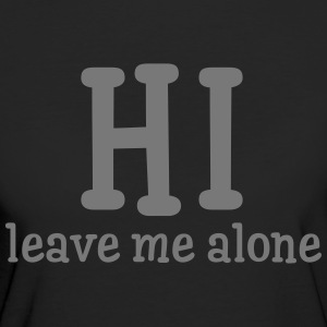 Hi - Leave Me Alone T-Shirts - Frauen Bio-T-Shirt