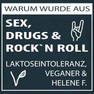 Sex drugs and  - Männer T-Shirt