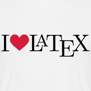 I love LaTeX Tee shirts - T-shirt Homme