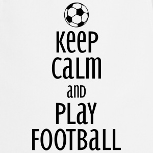 keep calm and play football Schürzen - Kochschürze