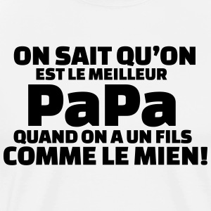 On sait qu'on est le meilleur papa...quand on a2  - T-shirt Premium Homme