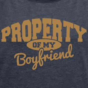 PROPERTY OF MY BOYFRIEND T-Shirts - Women's T-shirt with rolled up sleeves