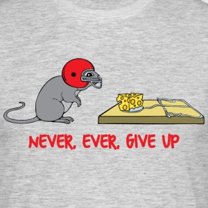 Never ever give up Tee shirts - T-shirt Homme