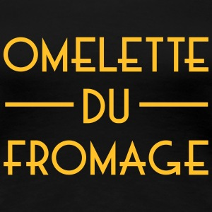 Omelette du fromage T-shirts - Vrouwen Premium T-shirt