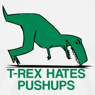 Design ~ t-rex hates pushups | mens