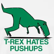 Design ~ t-rex hates pushups   mens