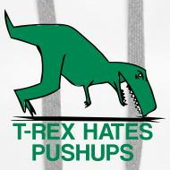 Design ~ t-rex hates pushups   womens