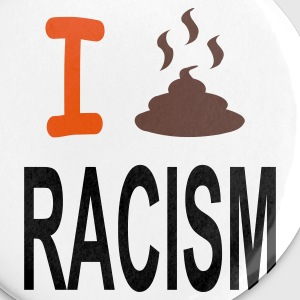 i shit on racism - Buttons klein 25 mm