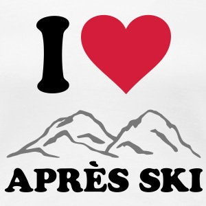 I love Apres Ski Skiing Mountains Wintersports - Women's Premium T-Shirt
