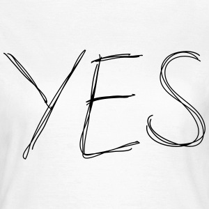 Yes - Frauen T-Shirt
