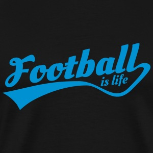 football is life 5 T-Shirts - Männer Premium T-Shirt