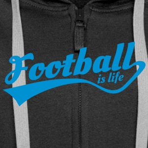 football is life 5 Hoodies & Sweatshirts - Women's Premium Hooded Jacket