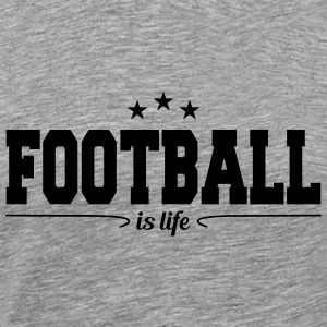 football is life 4 T-Shirts - Männer Premium T-Shirt