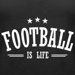 football is life 3 Tops - Women's Premium Tank Top