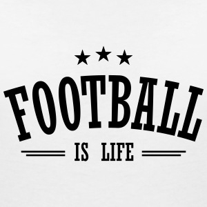 football is life 3 T-Shirts - Women's V-Neck T-Shirt