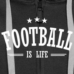football is life 3 Hoodies & Sweatshirts - Women's Premium Hooded Jacket