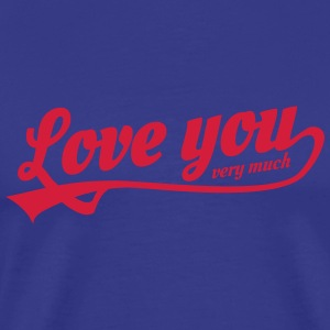 love you very much T-shirts - Mannen Premium T-shirt