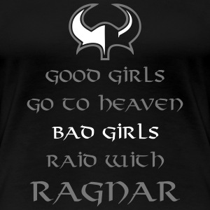 Bad Girls Raid With Ragnar T-Shirts - Frauen Premium T-Shirt