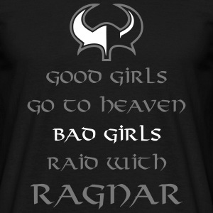 Bad Girls Raid With Ragnar T-Shirts - Männer T-Shirt