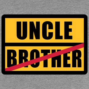 Brother - Uncle T-shirts - Dame premium T-shirt