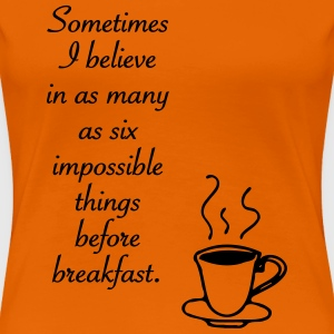 Six impossible things - T-shirt Premium Femme