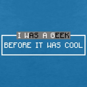 i was a geek before it was cool Tee shirts - T-shirt col V Femme