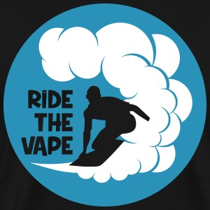 RIDE THE VAPE Tee shirts - T-shirt Premium Homme
