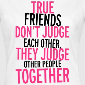 True Friends T-Shirts - Women's T-Shirt