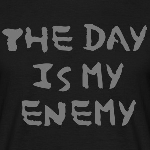 The day is my enemy - Männer T-Shirt