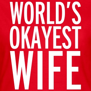 World's Okayest Wife T-skjorter - T-skjorte for kvinner