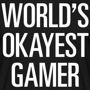 World's Okayest Gamer / Okayster Zocker - Männer T-Shirt