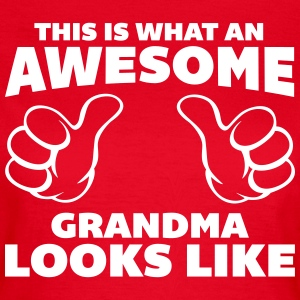 Awesome Grandma Looks Like T-shirts - Vrouwen T-shirt